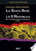 Libro de La Santa Sede Y La Ii República. De La Conciliación Al Conflicto (1931)