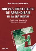 Libro de Nuevas Identidades De Aprendizaje En La Era Digital