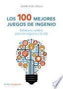 Libro de Los 100 Mejores Juegos De Ingenio (edición Española)