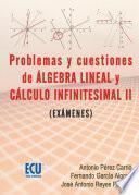 Libro de Problemas Y Cuestiones Del álgebra Lineal Y Cálculo Infinitesimal Ii (exámenes)