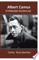 Libro de Albert Camus, El Rebelde Existencial