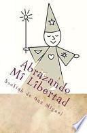 Libro de Abrazando Mi Libertad / Embracing My Freedom