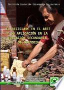 Libro de El Reciclaje En El Arte Y Su Aplicación En La Educación Secundaria Obligatoria