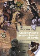 Libro de Una Historia De La Presencia Francesa En El Perú, Del Siglo De Las Luces A Los Años Locos