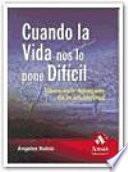 Libro de Cuando La Vida Nos Lo Pone Dificil