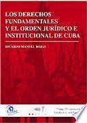 Libro de Los Derechos Fundamentales Y El Orden Jurídico E Institucional De Cuba