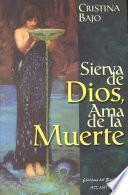 Libro de Sierva De Dios, Ama De La Muerte