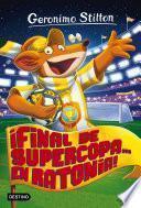 Libro de ¡final De Supercopa… En Ratonia!