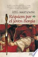 Libro de Requiem Por El Joven Borgia