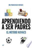 Libro de Aprendiendo A Ser Padres. El Método Kovacs