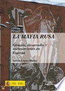 Libro de La Mafia Rusa.genésis, Desarrollo Y Asentamiento En España