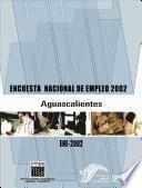 Libro de Encuesta Nacional De Empleo 2002. Aguascalientes. Ene 2002