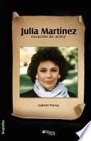 Libro de Julia Martinez, Vocacion De Actriz