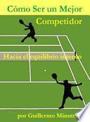 Libro de Como Ser Un Mejor Competidor