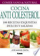 Libro de Cocina Anticolesterol. 100 Recetas Exquisitas Dulces Y Saladas