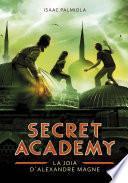 Libro de La Joia D Alexandre Magne (secret Academy 2)