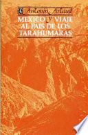 Libro de Mexico   Viaje Al Pais De Los Tarahumaras (mexico And Voyage To The Land Of The Tarahumaras)