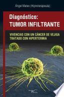 Libro de Diagnóstico: Tumor Infiltrante