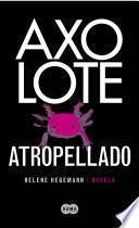 Libro de Axolote Atropellado