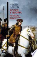 Libro de Poder Y Gloria. Los Héroes De La España Imperial