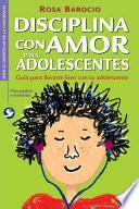 Libro de Disciplina Con Amor Para Adolescentes/discipline With Love For Teens