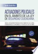 Libro de Actuaciones Policiales En El ámbito De La Ley De Seguridad Ciudadana