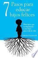 Libro de 7 Pasos Para Educar Hijos Felices
