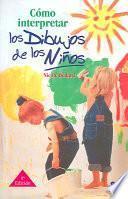 Libro de Cómo Interpretar Los Dibujos De Los Niños