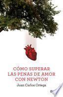 Libro de Cómo Superar Las Penas De Amor Con Newton
