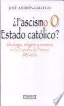 Libro de ¿fascismo O Estado Católico?