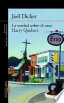 Libro de La Verdad Sobre El Caso Harry Quebert / The Truth About Harry Quebert Case