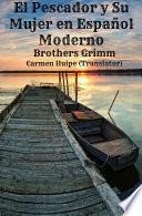 Libro de El Pescador Y Su Mujer En Español Moderno (translated)
