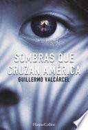 Libro de Sombras Que Cruzan América