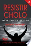 Libro de Resistir Cholo