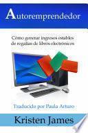 Libro de Autoremprendedor: Cómo Generar Ingresos Estables De Regalías De Libros Electrónicos