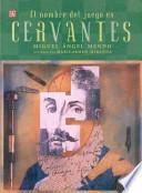 Libro de El Nombre Del Juego Es Miguel De Cervantes Saavedra