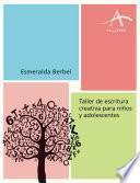 Libro de Taller De Escritura Creativa Para Niños Y Adolescentes
