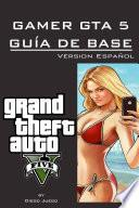 Libro de Gamer Gta 5 Guía De Base Version Español