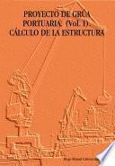 Libro de Proyecto De Grua Portuaria. Calculo De La Estructura