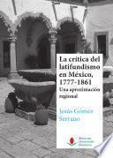 Libro de La Crítica Del Latifundismo En México, 1777 1861