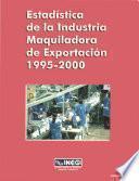 Libro de Estadística De La Industria Maquiladora De Exportación 1995 2000