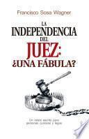 Libro de La Independencia Del Juez: ¿una Fábula?