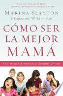 Libro de Cómo Ser La Mejor Mamá