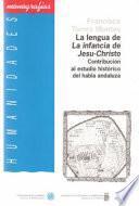 Libro de La Lengua De  La Infancia De Jesu Christo : (contribución Al Estudio Histórico Del Habla Andaluza)