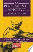 Libro de El Pensamiento Adictivo / Addictive Thinking