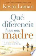 Libro de Que Diferencia Hace Una Madre La Marca Indeleble Que Una Madre Deja En La Vida De Su Hijo