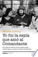 Libro de Yo Fui La Espía Que Amó Al Comandante