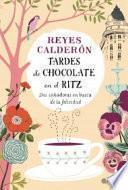 Libro de Tardes De Chocolate En El Ritz : Dos Soñadoras En Busca De La Felicidad