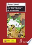 Libro de Tiempos De Pruebas. Los Usos Y Abusos De La Evaluación
