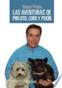 Libro de Las Aventuras De Pirloto, Lobo Y Pekín